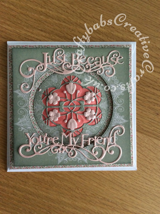 Just Because your My Friend Card, Dies used included Tonic 'just because sentiment dies, Crealies double stitched circles dies and couture flower burst reflections dies - craftybabscreativecrafts.co.uk